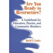 Are You Ready to Restructure? by David T. Conley