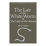 The Lair of the White Worm & The Lady of the Shroud (Tales of Mystery & the Supernatural)