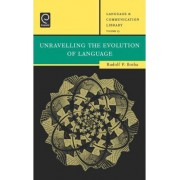 Unravelling the Evolution of Language by Rudolf P Botha
