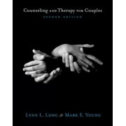 Counseling and Therapy for Couples by Mark Young