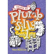 Colour Me Plumb Silly: Book 1