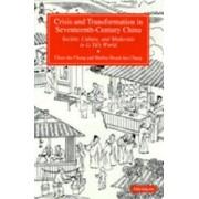 Crisis and Transformation in Seventeenth-Century China by Chang Chun-Shu