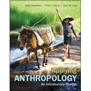 Applying Anthropology: An Introductory Reader by Aaron Podolefsky