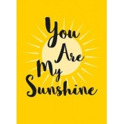 You are My Sunshine by Sophie Golding