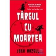 Targul cu moartea - Josh Bazell