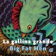 La Gallina Grande/Big Fat Hen by Keith Baker
