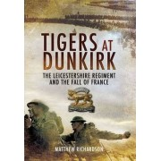 Tigers at Dunkirk by Matthew Richardson