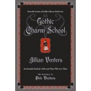 Gothic Charm School by Jillian Venters