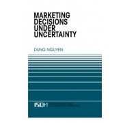 Marketing Decisions Under Uncertainty by Doug Nguyen