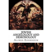 Jewish Angelology and Demonology by Alfred Edersheim