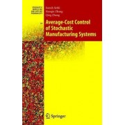 Average-Cost Control of Stochastic Manufacturing Systems by Suresh P. Sethi