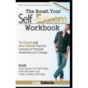 The Boost Your Self-Esteem Workbook by Carla Valencia