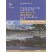 Annual World Bank Conference on Development in Latin America and the Caribbean Decentralization and Accountability of the Public Sector 1999 by World Bank