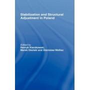 Stabilization and Structural Adjustment in Poland by Henryk Kierzkowski