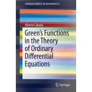 Green's Functions in the Theory of Ordinary Differential Equations by Alberto Cabada