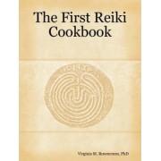 The First Reiki Cookbook by Virginia M. PhD Rosencrans