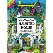 Make Your Own Haunted House by Cathy Beylon