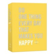 Do One Thing Every Day That Delights You: A Happiness Journal