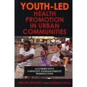 Youth-led Health Promotion in Urban Communities by Melvin Delgado