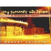 My Summer Vacation by Robert Eringer