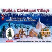 Build a Christmas Village by Leonard Hospidor