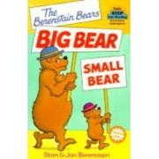 The Berenstain Bears Big Bear, Small Bear by Stan Berenstain