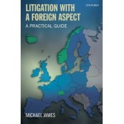 Litigation with a Foreign Aspect by Michael James