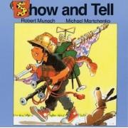 Show and Tell by Robert Munsch