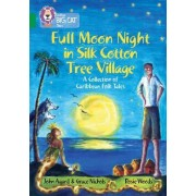 Full Moon Night in Silk Cotton Tree Village: A Collection of Caribbean Folk Tales by John Agard