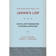 The Rise and Fall of Japan's LDP by Ellis S. Krauss