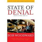 State Of Denial: Bush At War Part III by Bob Woodward
