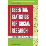 Essential Statistics for Social Research by Michael A. Malec