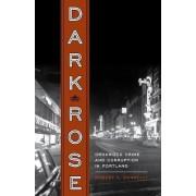 Dark Rose by Robert C. Donnelly