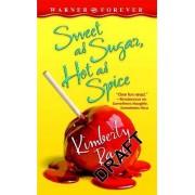 Sweet as Sugar, Hot as Spice by Kimberly Raye