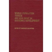 World Population Trends and Their Impact on Economic Development by Dominick Salvatore