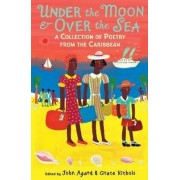Under the Moon & Over the Sea by John Agard