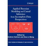 Applied Bayesian Modeling and Causal Inference from Incomplete Data Perspectives by Andrew Gelman
