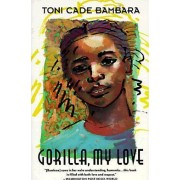 Gorilla, My Love by Toni Cade Bambara