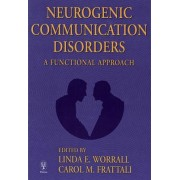 Neurogenic Communication Disorders by Linda Worrall
