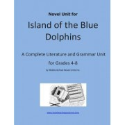 Novel Unit for Island of the Blue Dolphins by Middle School Novel Units