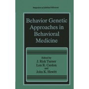 Behavior Genetic Approaches in Behavioral Medicine by J. Rick Turner