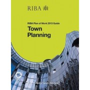 Town Planning: RIBA Plan of Work 2013 Guide by Ruth Reed