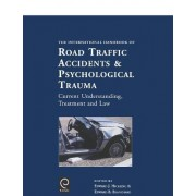 International Handbook of Road Traffic Accidents and Psychological Trauma by Edward J. Hickling
