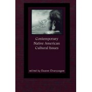 Contemporary Native American Cultural Issues by Duane Champagne