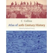 Collins Atlas of 20th Century History by Professor of History Richard Overy