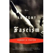 The Anatomy of Fascism by Professor of History Robert O Paxton