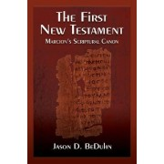 The First New Testament by Jason David BeDuhn