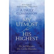 A Daily Companion to My Utmost for His Highest by Dr Jed Macosko