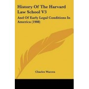History of the Harvard Law School V3 by Visiting Assistant Professor of Film Studies Charles Warren