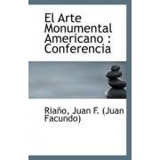 El Arte Monumental Americano by Riano Juan F (Juan Facundo)
